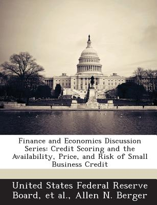 Bibliogov Finance and Economics Discussion Series: Credit Scoring and the Availability, Price, and Risk of Small Business Credit by Berger at Sears.com