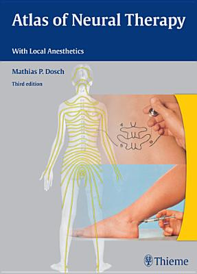 Atlas of Neural Therapy With Local Anesthetics By Dosch, Mathias